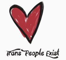 Trans People Exist- Red Heart by OhGodsAbove