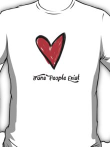 Trans People Exist- Red Heart T-Shirt