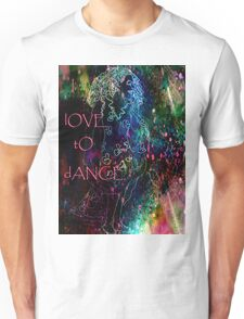 I  lOVE tO dANCE. Unisex T-Shirt