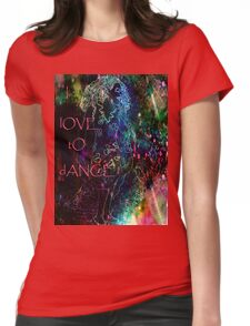 I  lOVE tO dANCE. Womens Fitted T-Shirt