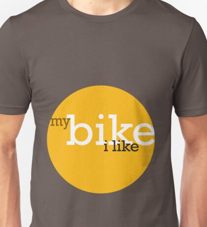 My Bike I Like Unisex T-Shirt