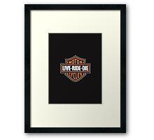 LIVE RIDE DIE Framed Print