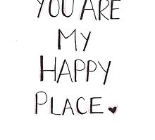 You are my happy place by petitsbonheurs