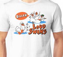 Loud Swans Unisex T-Shirt