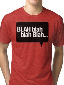 BLAH Blah Blah Tri-blend T-Shirt