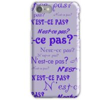 Purple N'est-ce Pas? iPhone Case/Skin