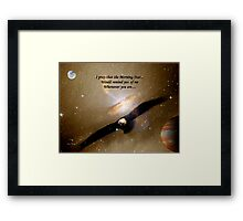 Where Ever You Are... Framed Print