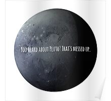 You Heard About Pluto? Poster