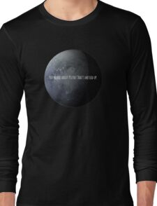 You Heard About Pluto? Long Sleeve T-Shirt