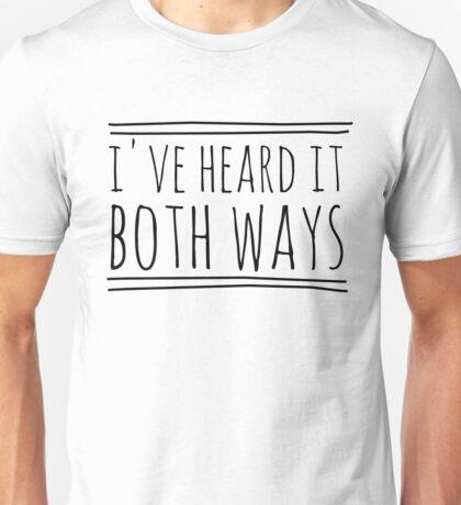 I've Heard It Both Ways in black Unisex T-Shirt