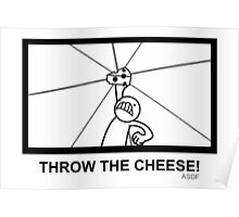 Throw The Cheese! Poster
