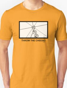 Throw The Cheese! Unisex T-Shirt