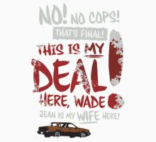 """Fargo - """"This is MY deal here, Wade!"""" by freshlysliced"""