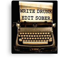 Write Drunk, Edit Sober! Canvas Print