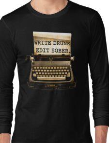 Write Drunk, Edit Sober! Long Sleeve T-Shirt