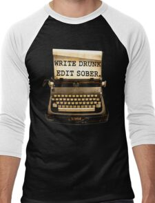Write Drunk, Edit Sober! Men's Baseball ¾ T-Shirt