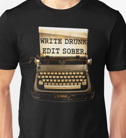 Write Drunk, Edit Sober! Unisex T-Shirt