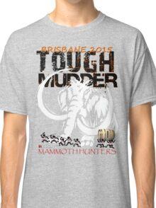TOUGH MUDDER T-SHIRT 2015 BRISBANE Classic T-Shirt
