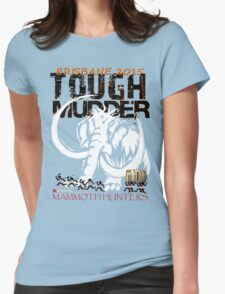 TOUGH MUDDER T-SHIRT 2015 BRISBANE Womens Fitted T-Shirt