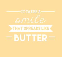 Smile That Spreads Like Butter by worldsyererster
