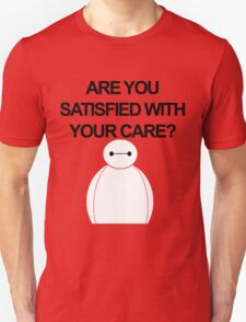Are You Satisfied With Your Care? T-Shirt