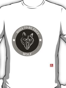 Wolf Born to be free T-Shirt