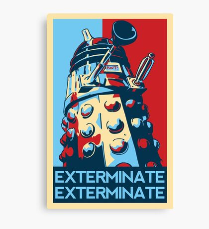 EXTERMINATE Hope Canvas Print