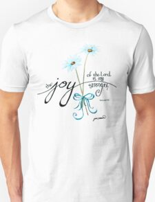 The Joy of the Lord is my Strength outline by Jan Marvin T-Shirt