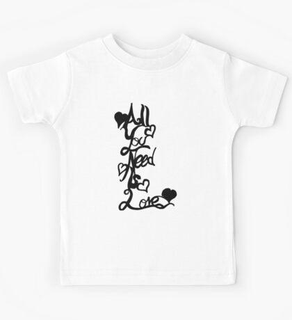 All You Need Is love (fancy) Kids Tee