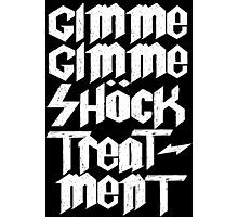 Gimme Shock Treatment! Photographic Print