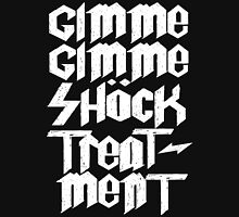 Gimme Shock Treatment! Unisex T-Shirt