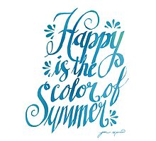 Happy is the Color of Summer Blue by Jan Marvin by Jan Marvin