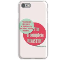 Complete Disaster. iPhone Case/Skin
