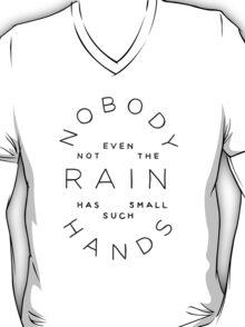 nobody, not even the rain T-Shirt