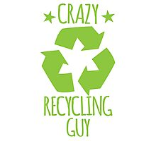 Crazy Recycling Guy Photographic Print