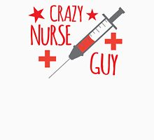 Crazy Nurse Guy Unisex T-Shirt