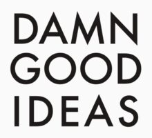 Damn Good Ideas Typography Kids Clothes