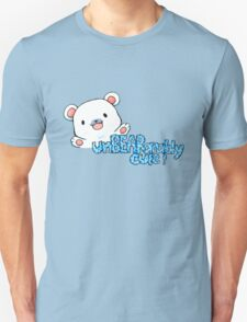 unBEARably Cute Polar Bear Unisex T-Shirt