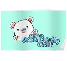 unBEARably Cute Polar Bear Poster