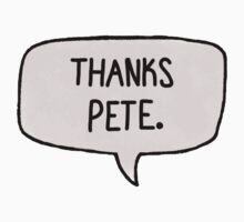 Thanks Pete Bubble by panicatthesonu