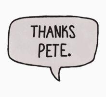Thanks Pete Bubble by panicatthesonu