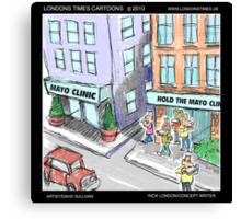 Hold The Mayo Clinic by Londons Times Cartoons Canvas Print