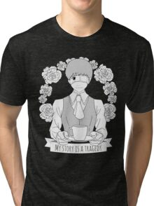 My story is a tragedy Tri-blend T-Shirt