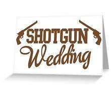 Shotgun Wedding Greeting Card