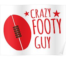 Crazy Footy Guy Poster