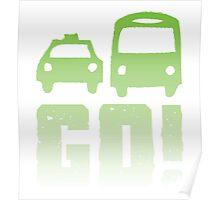GREEN car taxi bus GO! Poster
