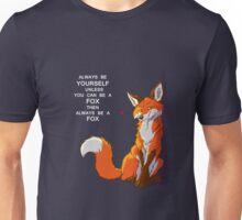 Always be a fox- for dark backgrounds Unisex T-Shirt