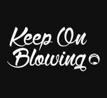 Keep on Blowing Dark Edition by woawe