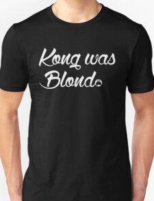 Kong was Blond Dark Edition T-Shirt