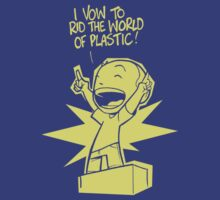 Rid the World of Plastic! by caanan